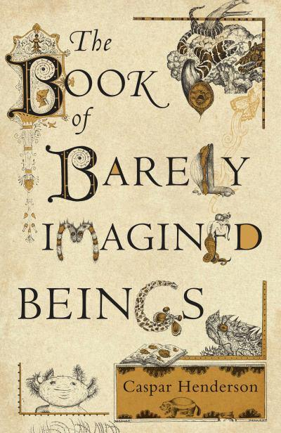 the-book-of-barely-imagined-beings-a-21st-century-bestiary